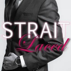 Strait Laced Release Day! Get Your Copy Now!