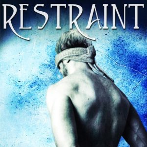 Restraint by AJ Rose (Power Exchange 4) Now Available!
